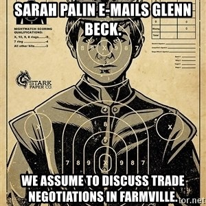 Child queen Phlash Misericord - Sarah Palin E-mails Glenn Beck. We assume to discuss trade negotiations in Farmville.