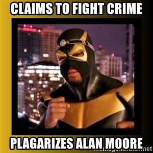 Phoenix Jones - CLAIMS TO FIGHT CRIME PLAGARIZES ALAN MOORE