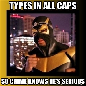 Phoenix Jones - types in all caps so crime knows he's serious