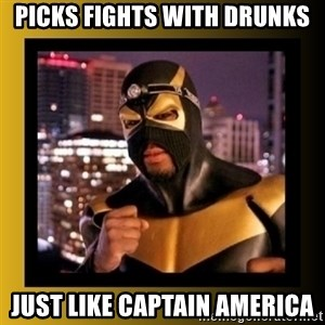 Phoenix Jones - picks fights with drunks just like captain america