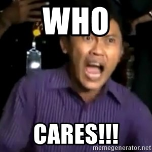 arya wiguna meme - Who cares!!!