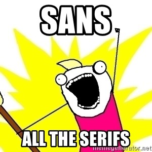 X ALL THE THINGS - sans all the serifs