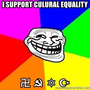 Trollface - i support culural equality 卍 ☭ ✡ ☪