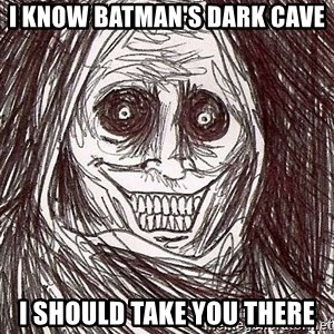 Shadowlurker - i know batman's dark cave i should take you there