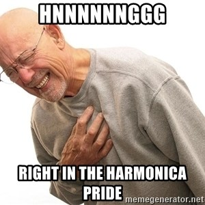 Hnnnnnnggg - Hnnnnnnggg right in the harmonica pride