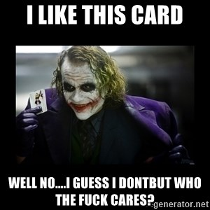 Kill Batman Joker - I like this card well no....i guess i dontBut who the fuck cares?