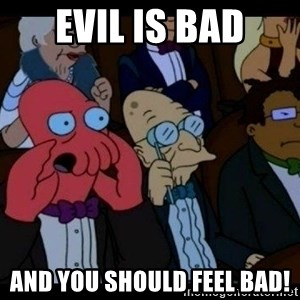 Zoidberg - evil is bad and you should FEEL bad!