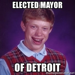 Bad Luck Brian - elected mayor of detroit