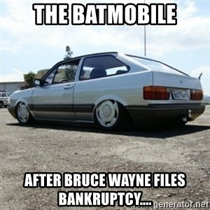 treiquilimei - the batmobile after bruce wayne files bankruptcy....