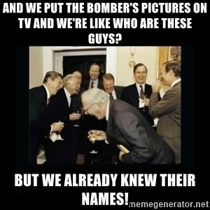 Rich Men Laughing - And we put the bomber's pictures on tv and we're like who are these guys? But we already knew their names!