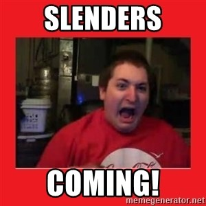 Disgruntled Joseph - SLENDERS COMING!