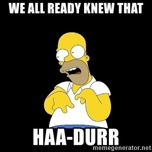 look-marge - we all ready knew that haa-durr