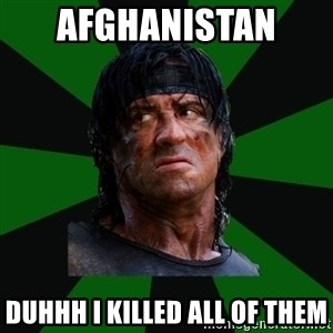 remboraiden - AFGHANISTAN  DUHHH I KILLED ALL OF THEM