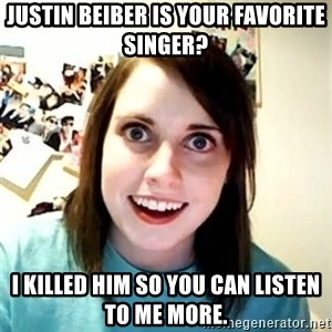 Overly Attached Girlfriend 2 - Justin Beiber is your favorite singer? I killed him so you can listen to me more.