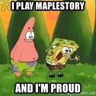 Ugly and i'm proud! - i play maplestory and i'm proud