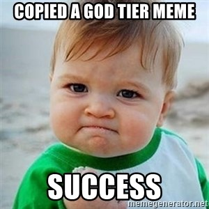 Victory Baby - copied a god tier meme success