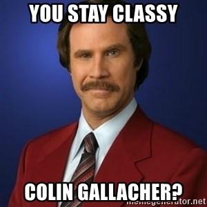 Anchorman Birthday - you stay classy colin gallacher?