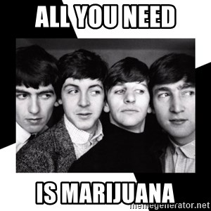 The Beatles Legacy - ALL YOU NEED IS MARIJUANA