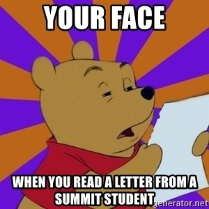 Skeptical Pooh - your face when you read a letter from a summit student