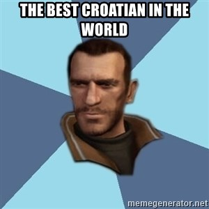 Niko - THE BEST CROATIAN IN THE WORLD