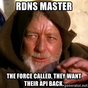 JEDI KNIGHT - rdns master the force called, they want their api back.