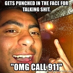 """ANDY INFANTE  - GETS PUNCHED IN THE FACE FOR TALKING SHIT. """"OMG CALL 911"""""""