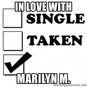 single taken checkbox - In love with Marilyn m.