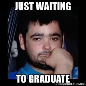 just waiting for a mate - just waiting to graduate