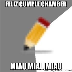 Advice Edit Button - FELIZ CUMPLE CHAMBER MIAU MIAU MIAU
