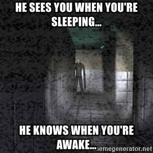 Slender game - He sees you when you're sleeping... he knows when you're awake...