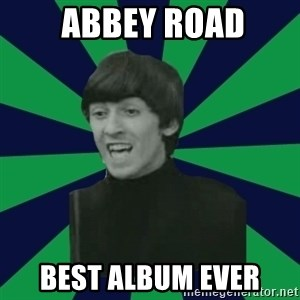Bitchy George -  Abbey Road BEST ALBUM EVER