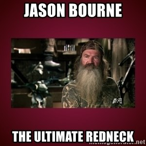 duck dynasty phil - jason bourne the ultimate redneck