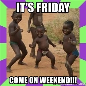 african kids dancing - It's Friday Come on Weekend!!!