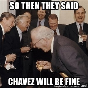 So Then I Said... - so then they said chavez will be fine