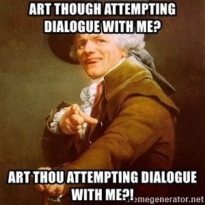 Joseph Ducreux - Art though attempting dialogue with me?   art thou attempting dialogue with me?!
