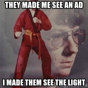 PTSD Karate Kyle - they made me see an ad i made them see the light