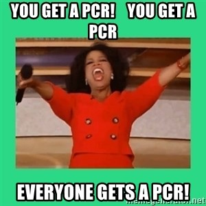 Oprah Car - You Get a pcr!    You get a pcr Everyone gets a pcr!