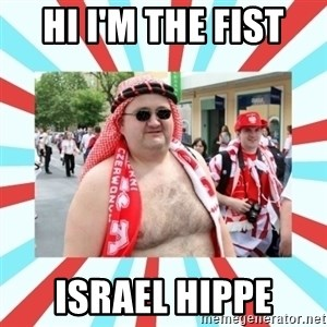 Kibic - HI I'M THE FIST  ISRAEL HIPPE