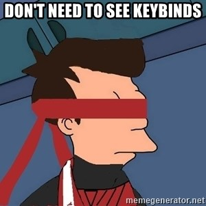 fryshi - don't need to see keybinds