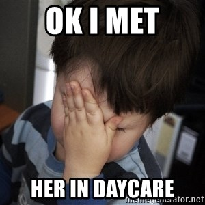 Confession Kid - OK I MET HER IN DAYCARE