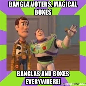 X, X Everywhere  - bangla voters, magical boxes banglas and boxes everywhere!