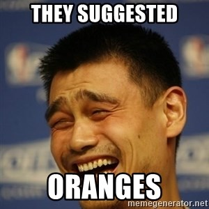 Yao Ming 2 - they suggested oranges
