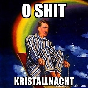 Bed Time Hitler - o shit Kristallnacht