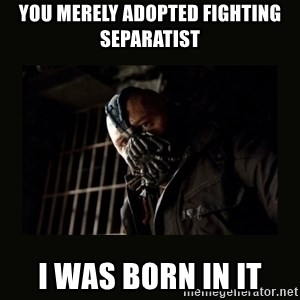 Bane Dark Knight - You Merely Adopted Fighting separatist i was born in it