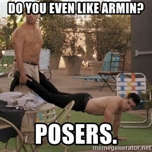 schmidt all day - Do you even like armin? posers.
