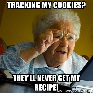 Internet Grandma Surprise - tracking my cookies? they'll never get my recipe!