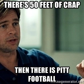 Moneyball Brad Pitt - There's 50 feet of crap Then there is Pitt Football