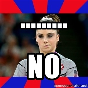 Mckayla Maroney Does Not Approve - ......... no