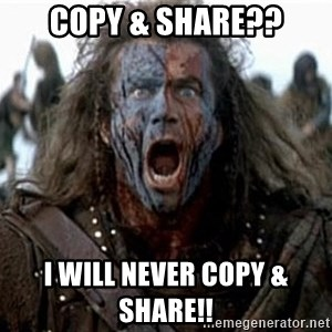 william wallace - copy & share?? I will never copy & share!!