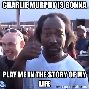 charles ramsey 3 - Charlie Murphy is gonna   Play mE in The story of my life